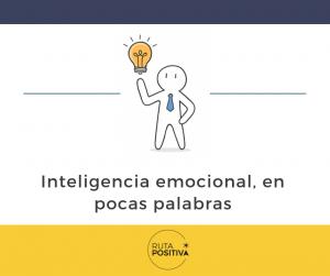 Inteligencia emocional, en pocas palabras